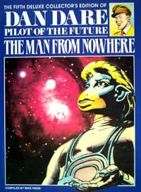 Dan Dare Pilot of the Future Volume  5 The Man From Nowhere (Deluxe Collector's Edition)